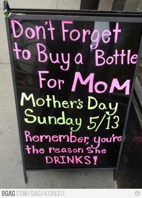 That's right KIDS!: Mothersday, Mothers Day Gifts, Funny Signs, Gifts Ideas, Funny Pictures, Liquor Stores, Chalkboards Signs, True Stories, Kid