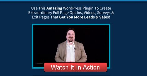Use This Amazing WordPress Plugin To Create Extraordinary Full Page Opt Ins, Videos, Surveys & Exit Pages That Get You More Leads & Sales!