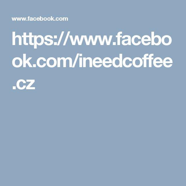 https://www.facebook.com/ineedcoffee.cz