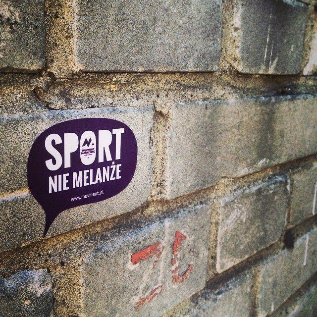 Sport nie melanże. #MUVment #vlepka #warszawa #sport