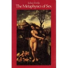 The Metaphysics of Sex by Julius Evola