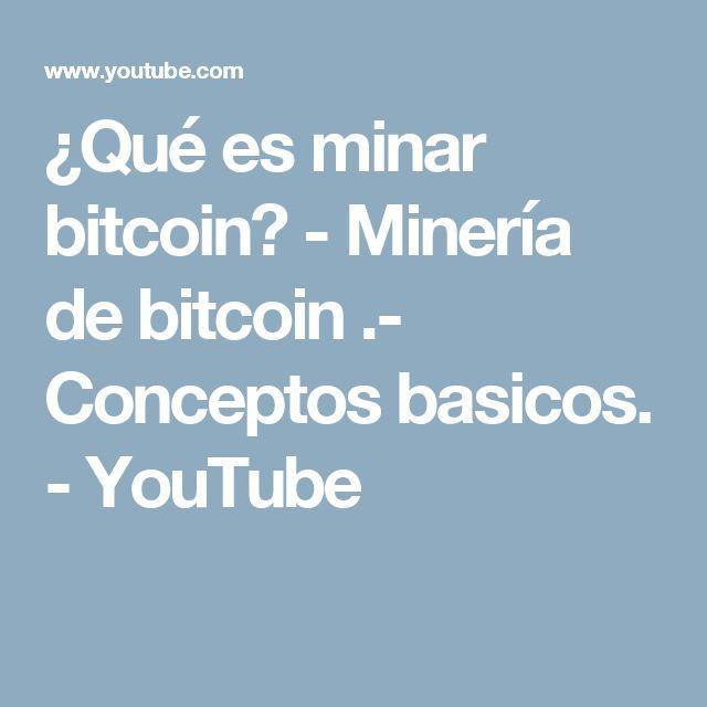 ¿Qué es minar bitcoin? - Minería de bitcoin .- Conceptos basicos. - YouTube