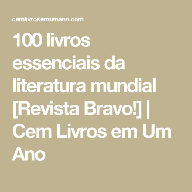 100 livros essenciais da literatura mundial [Revista Bravo!] | Cem Livros em Um Ano