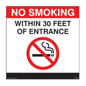 "NO SMOKING WITHIN 30 FEET OF ENTRANCE, PLASTIC 12"" x 12"""