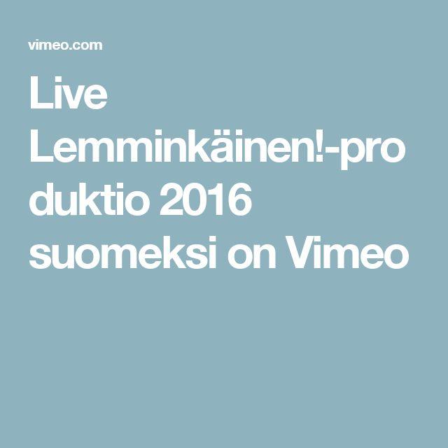 Live Lemminkäinen!-produktio 2016 suomeksi on Vimeo