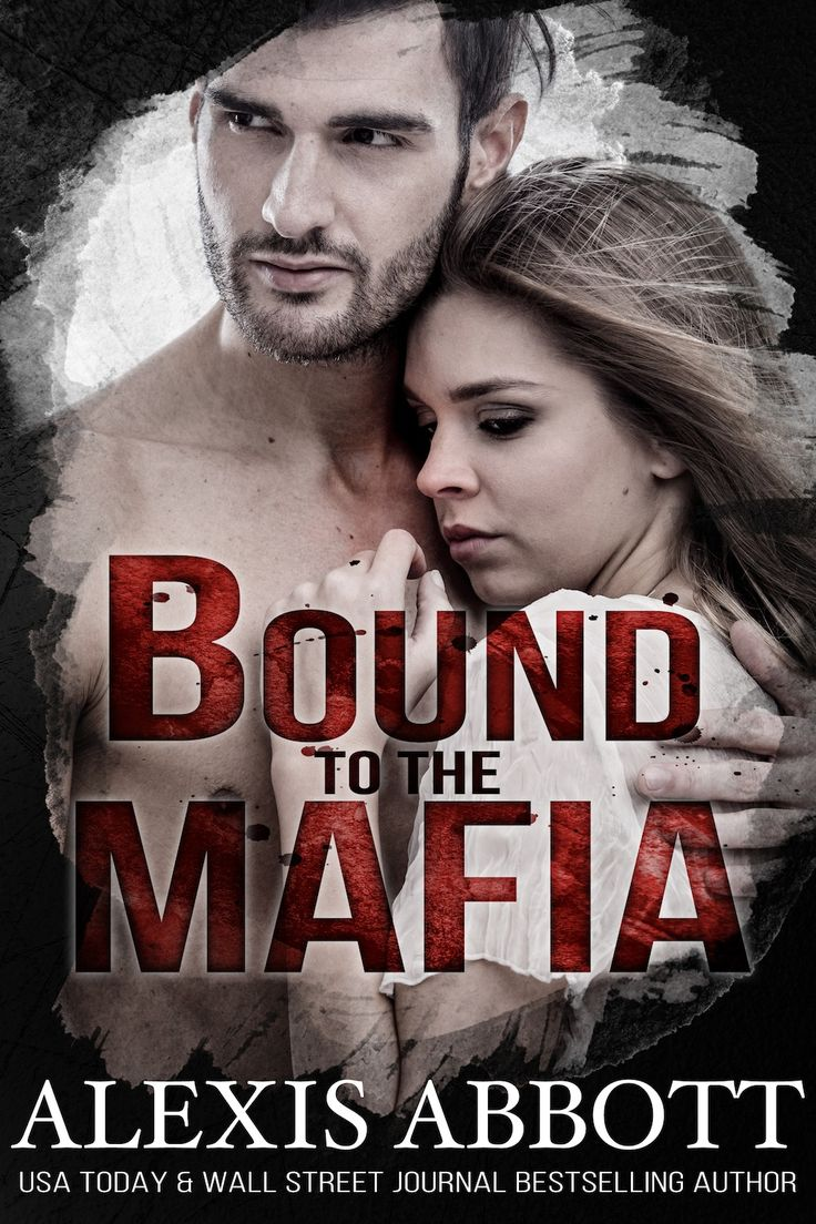 Bound to the Mafia (Bound to the Bad Boy #2) by Alexis Abbott