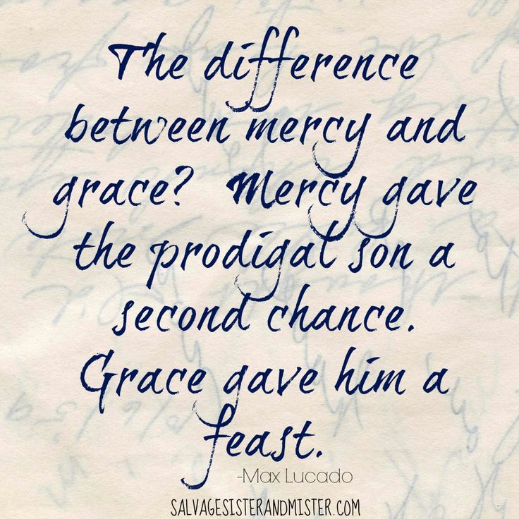 Mux Lucado quote the difference between grace and mercy in the prodigal son story. 3 biblical steps to take when a prodigal or lost child comes home. Parenting teens.