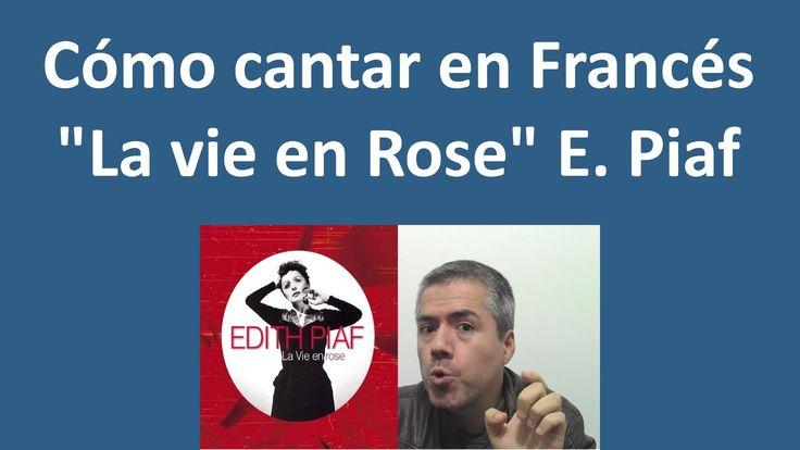 """Cómo cantar en Francés """"La Vie en Rose"""": Pronunciar letra en Francés con..."""