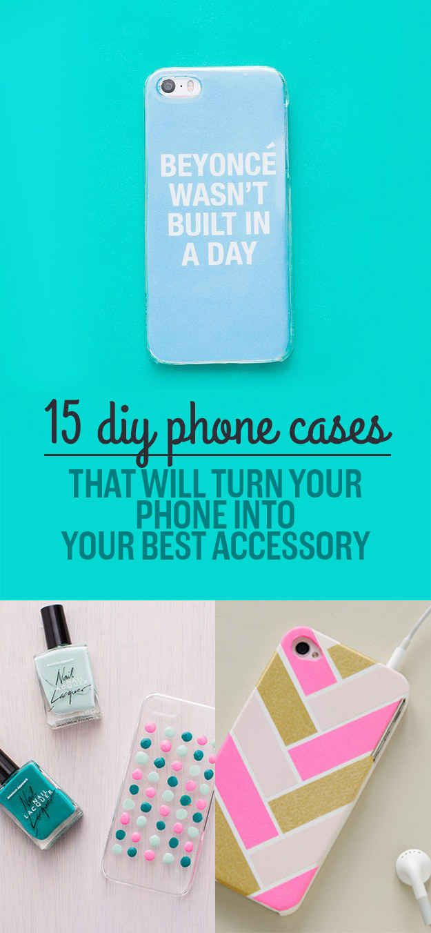 15 DIY Phone Cases That Will Turn Your Phone Into Your Best Accessory