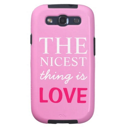 The Nicest Thing Is Love Samsung Galaxy S3 Case