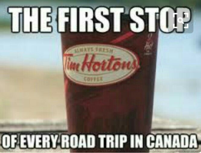 Oh yeah so true Tim hortons is the best