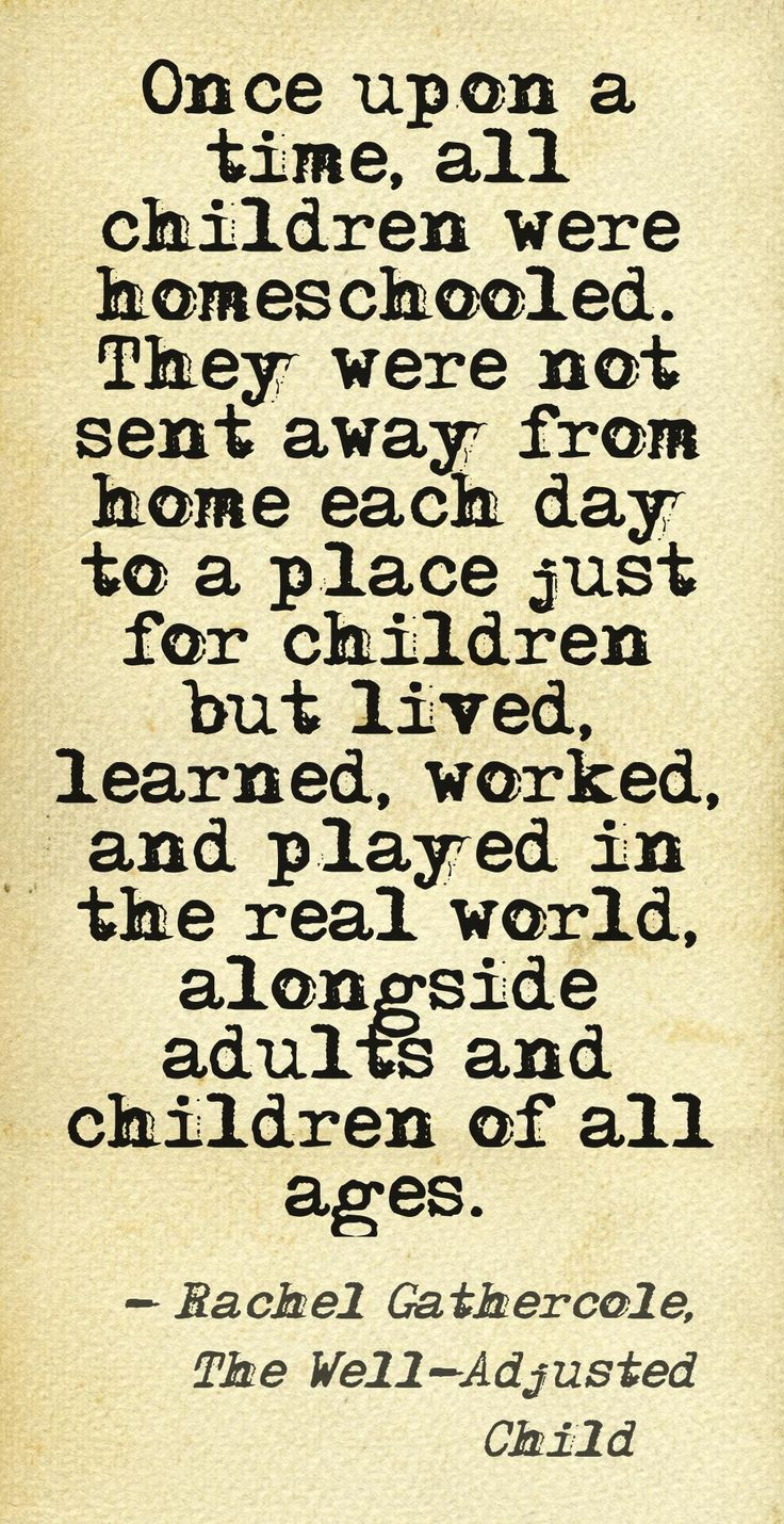 Rachel Gathercole on Historical Homeschooling, http://undogmaticunschoolers.wordpress.com/2012/11/25/quote-this-rachel-gathercole-on-historical-homeschooling/