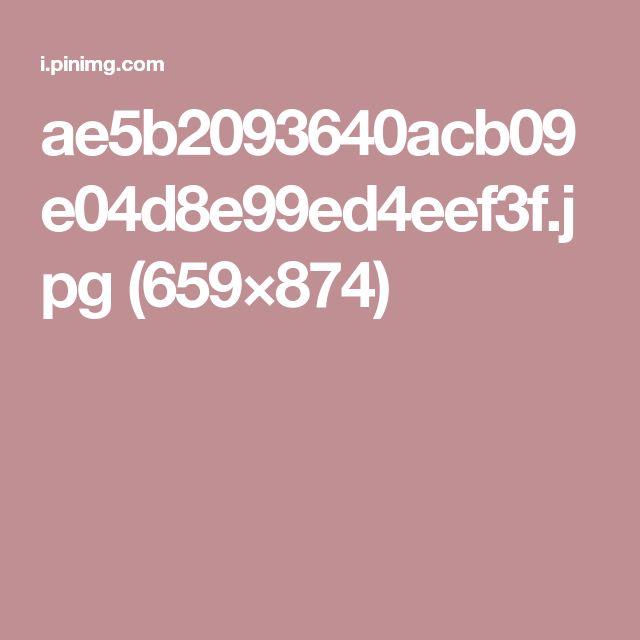 ae5b2093640acb09e04d8e99ed4eef3f.jpg (659×874)
