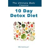 10 Day Detox Diet: Lose Weight, Gain Renewed Physical Vigour, Mental Alertness, Emotional Strength and An Improved Zest For Life With The 10 Day Detox Diet! (Paperback)By K M S Publishing.com