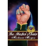 The Master's Chair (The Chronicles of Terah) (Kindle Edition)By Mackenzie Morgan