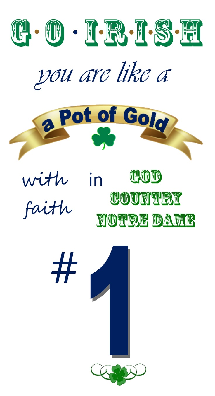 God, Country and Notre Dame ~ Go Irish!    http://www.etsy.com/listing/119819195/go-irish-notre-dame-number-1-poster