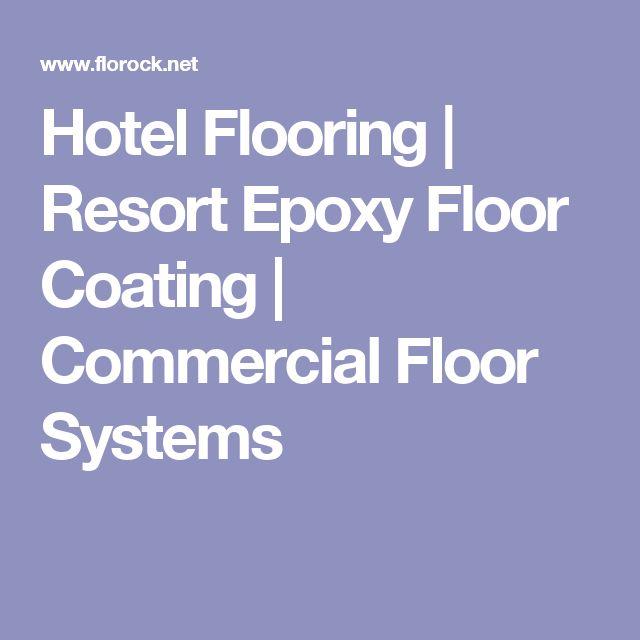 Hotel Flooring | Resort Epoxy Floor Coating | Commercial Floor Systems