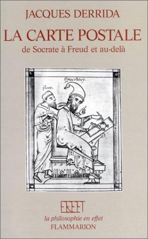 DERRIDA, Jacques, La Carte postale de Socrate à Freud et au-delà, Paris, Flammarion, Coll. La philosophie en effet , 1980.