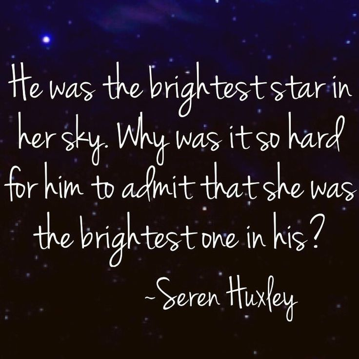 Seren Huxley (@serenhuxley) on Instagram: He was the brightest star her sky. Why was it so hard for him to admit that she was the brightest one in his?