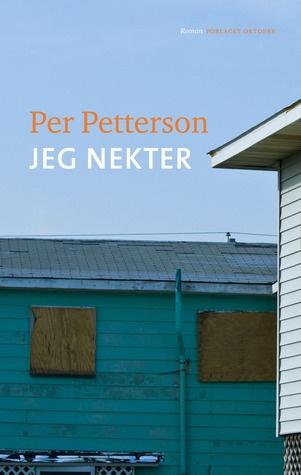 """""""Jeg nekter"""" av Per Petterson. Godt skildret om livets uforutsigbarhet og vennskap."""