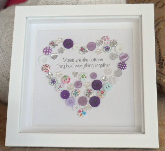 Mum Heart Button Picture / Print A beautiful button Heart with a quote about mums inside, ideal for a Christmas Gift, Mothers Day and Birthday. The print reads Mums are like buttons, they hold everything together. A beautiful and unique gift, all items are completely unique, although the one you order will look similar to above the buttons will not be exactly the same. Please choose your required colour from the drop down list. Made to order this picture would be a wonderful gift. Can be…