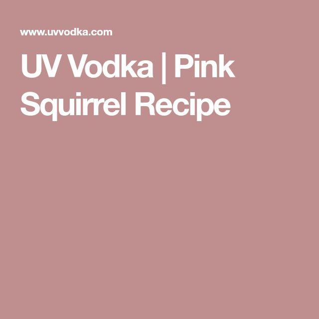 UV Vodka | Pink Squirrel Recipe