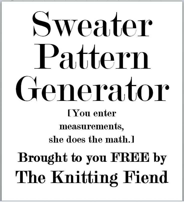 Sweater Knitting Pattern Generator : A free, web-based pattern generator from The Knitting Fiend. Just enter your ...