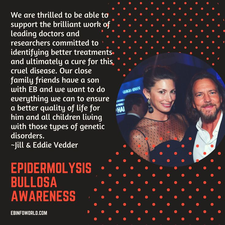 Epidermolysis Bullosa #EBawareness #eddievedder ebinfoworld.com