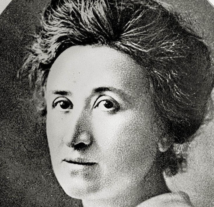 """Rosa Luxemburg. Marxist, feminist and revolutionary. An important theorist of spontaneity as a factor in organization. """"Freedom only for the supporters of the government, only for the members of a party – however numerous they may be – is no freedom at all. Freedom is always the freedom of the dissenter."""""""
