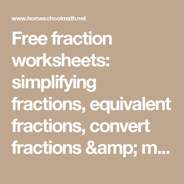Free fraction worksheets: simplifying fractions, equivalent fractions, convert fractions & mixed numbers