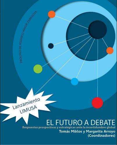 El futuro a debate: respuestas prospectivas y estratégicas ante la incertidumbre global (PRINT) REQUEST/SOLICITAR: http://biblioteca.cepal.org/record=b1253325~S0*spi