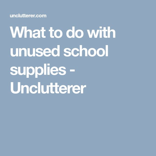 What to do with unused school supplies - Unclutterer