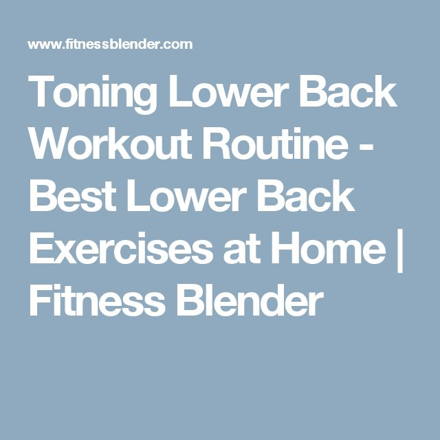 Toning Lower Back Workout Routine - Best Lower Back Exercises at Home | Fitness Blender