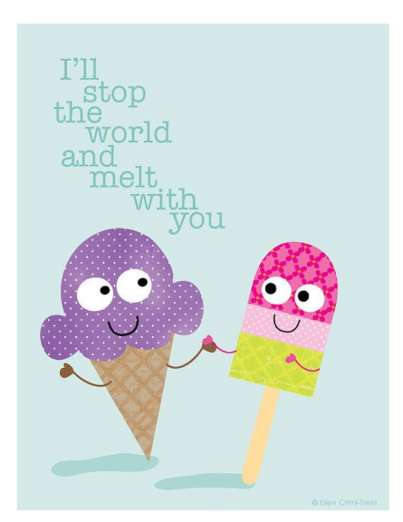 Art Print- I'll stop the world and melt with you- Ice Cream illustration