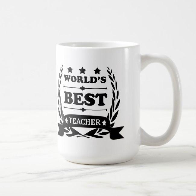 World S Best Teacher Coffee Mug Zazzle Com Best Teacher Mugs