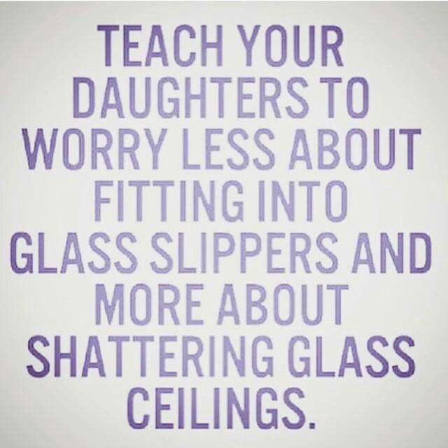Yes! Don't be a princess thats taken care of, be taught to take care of your own self and shatter all man made barriers. At least be a warrior princess