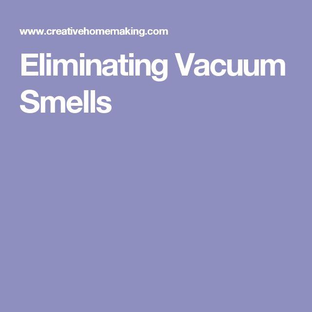 Eliminating Vacuum Smells