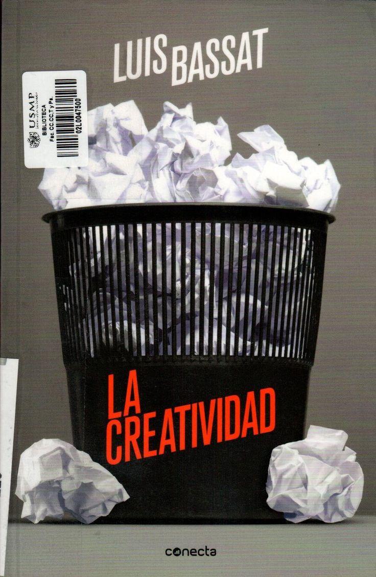 Título: La creatividad / Autor: Bassat, Luis / Ubicación: Biblioteca FCCTP - USMP 1er. Piso / Código: 153.35 B26
