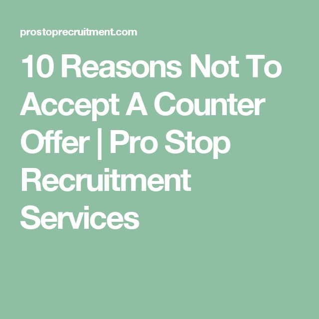 10 Reasons Not To Accept A Counter Offer | Pro Stop Recruitment Services
