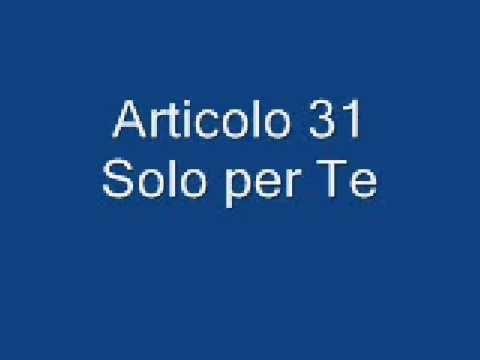 Articolo 31 - Solo per Te