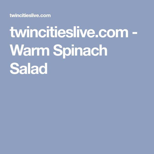 twincitieslive.com - Warm Spinach Salad