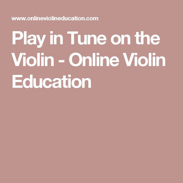 Play in Tune on the Violin - Online Violin Education