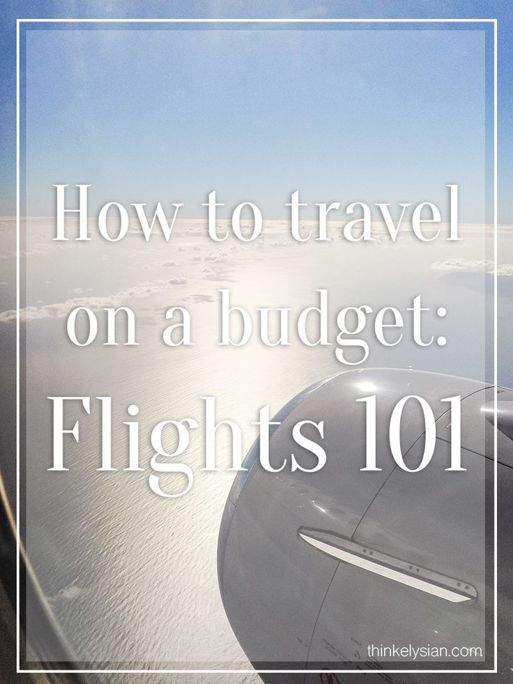 Planning your vacation on a budget. Flights 101! Everything you need to know about getting the best deal on flights for your trip! www.thinkelysian.com