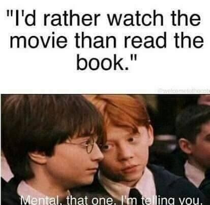 ikr its funny cuz he's talking about Hermione, a book worm(;