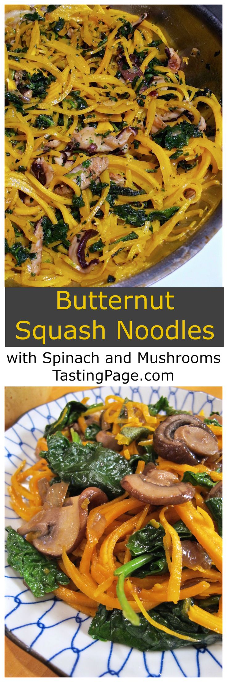 Gluten Free Butternut Squash Noodles with Spinach and Mushrooms | TastingPage.com