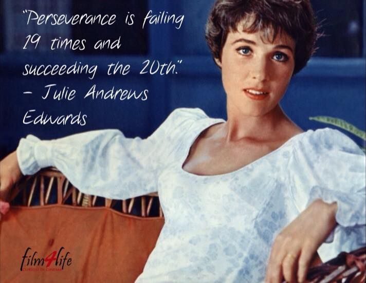 """#Film4lifeQuotes """"Perseverance is failing 19 times and succeeding the 20th."""" ― Julie Andrews Edwards  www.filmforlife.org"""