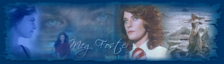 Meg Foster - Unofficial Website