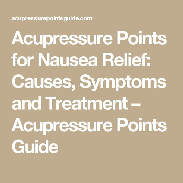 Acupressure Points for Nausea Relief: Causes, Symptoms and Treatment – Acupressure Points Guide