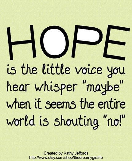 hope: Never Lose Hope, Remember This, Good Ideas, Art Prints, Hope Quotes, So True, Quotes Sayings, Inspiration Quotes, The Voice