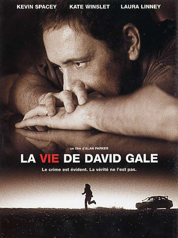 La Vie de David Gale est un film de Alan Parker avec Kevin Spacey, Kate Winslet